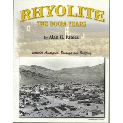 Rhyolite: The Boom Years by Alan H. Patera