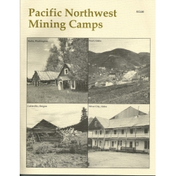 Pacific Northwest Mining Camps by Alan H. Patera