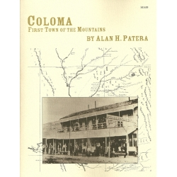 Coloma: First Town of the Mountains by Alan H. Patera