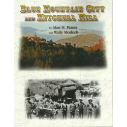 Blue Mountain City and Mitchell Mill by Alan H. Patera and Wally Motloch