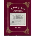 Cripple Creek Gold!: A Centennial History of the Cripple Creek District by Brian Levine