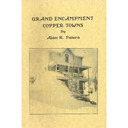 Grand Encampment Copper Towns by Alan H. Patera