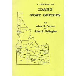 Idaho Post Offices: A Checklist by Alan H. Patera and John S. Gallagher