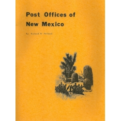 Post Offices of New Mexico by Richard W. Helbock