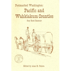 Postmarked Washington: Pacific and Wahkiakum Counties by Guy Reed Ramsey