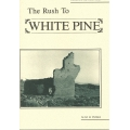 The Rush to White Pine by Alan H. Patera (paperback)