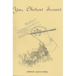 Your Obedient Servant, edited by Alan H. Patera